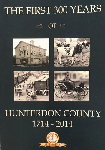 First 300 Years of Hunterdon County: 1714-2014, The