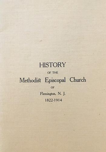 History of the Methodist Episcopal Church of Flemington, N.J., 1822-1914