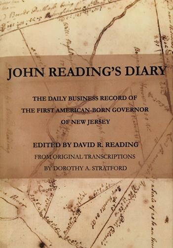 John Reading's Diary: The Daily Business Record of the First American-Born Governor of New Jersey