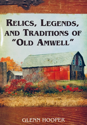 """Relics, Legends, and Traditions of """"Old Amwell"""""""